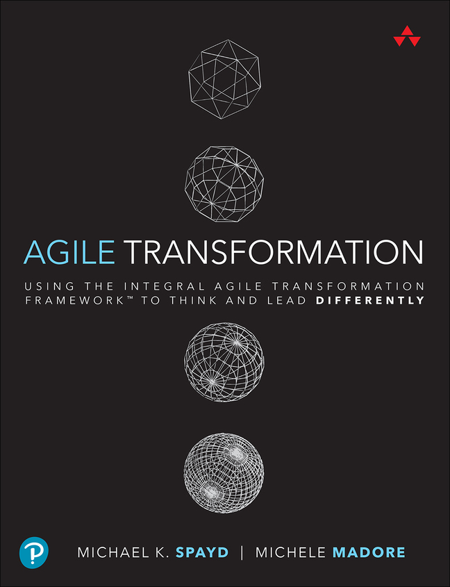 Agile Transformation: Using the Integral Agile Transformation Framework to Think and Lead Differently (OASIS)