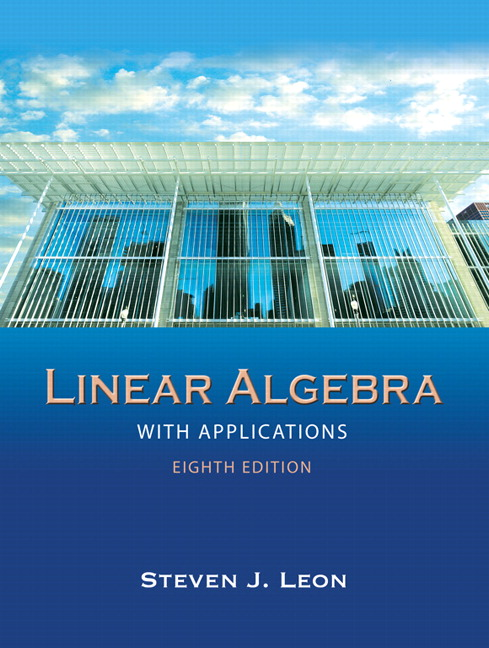 Leon, Linear Algebra with Applications, 9th Edition | Pearson