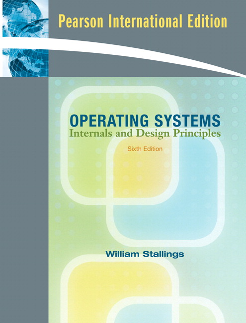 Stallings Operating Systems Internals And Design Principles International Edition 6th Edition Pearson