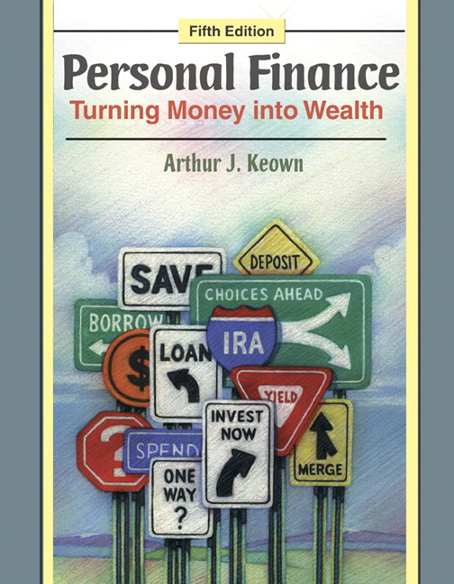 Keown personal finance turning money into wealth pearson personal finance turning money into wealth 5th edition fandeluxe Choice Image