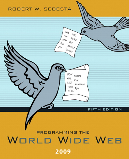 Sebesta programming the world wide web pearson programming the world wide web 2009 5th edition fandeluxe Images