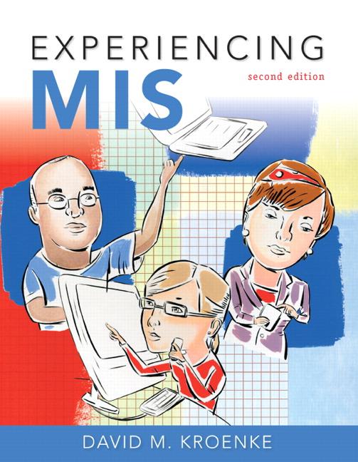Kroenke experiencing mis 3rd edition pearson experiencing mis 2nd edition kroenke fandeluxe Images