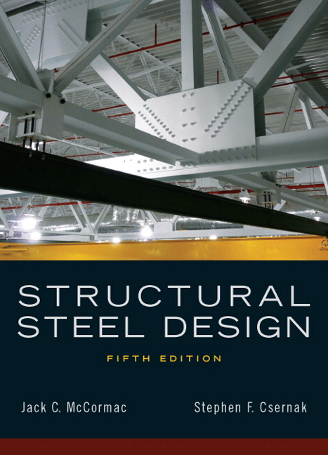 Mccormac Amp Csernak Structural Steel Design 5th Edition