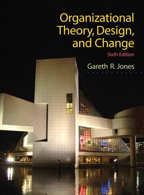 Jones Organizational Theory Design And Change 7th Edition Pearson