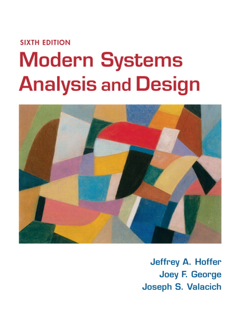 hoffer george valacich modern systems analysis and design 6th rh pearson com