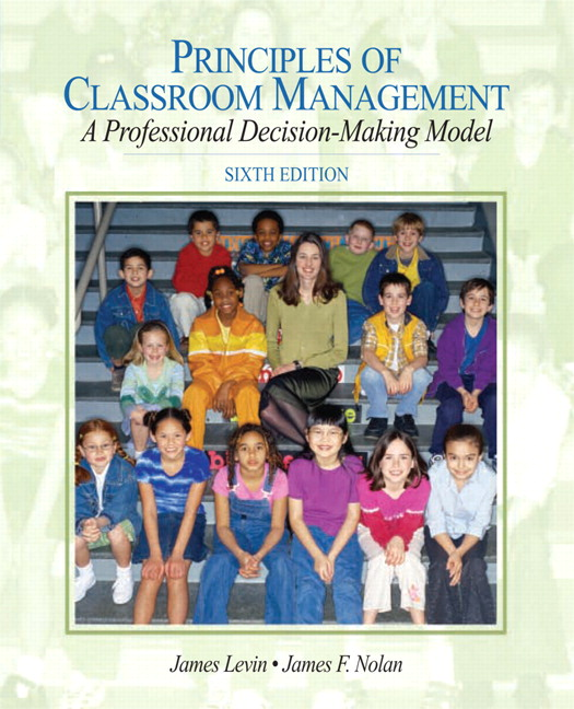 Levin & Nolan, Principles of Classroom Management: A Professional
