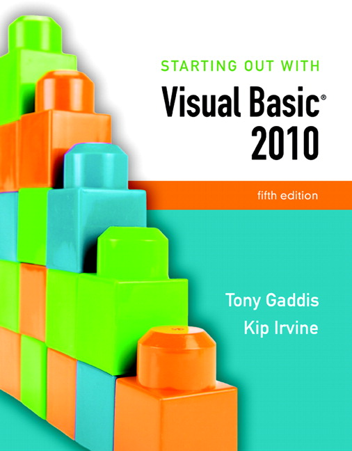 Gaddis & Irvine, Starting Out With Visual Basic 2010 | Pearson