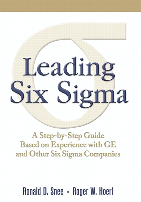 Leading Six Sigma: A Step-by-Step Guide Based on Experience with GE and Other Six Sigma Companies (paperback)