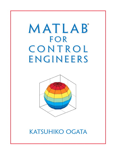 Ogata, MATLAB for Control Engineers | Pearson