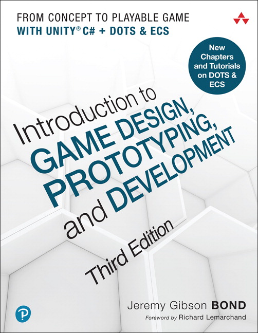 and Development: From Concept to Playable Game with Unity and C# Introduction to Game Design Prototyping 2nd Edition
