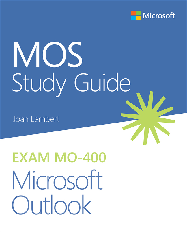 MOS Study Guide for Microsoft Outlook Exam MO-400