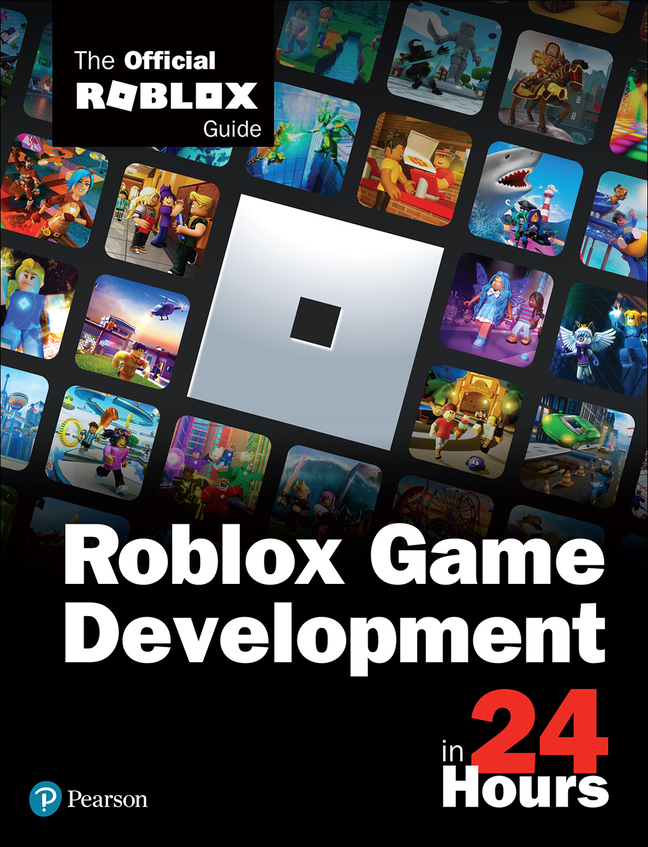 Sam Teach Yourself Roblox Game Development in 24 Hours: The Official Roblox Guide