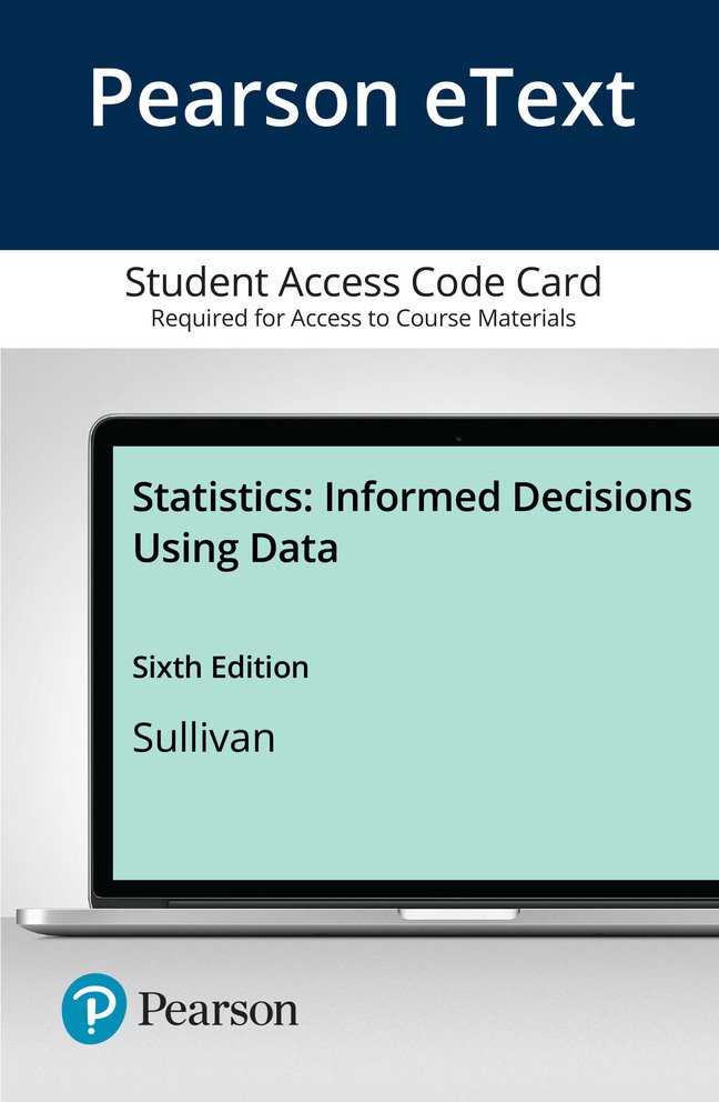 Pearson eText Statistics: Informed Decisions Using Data -- Access Card