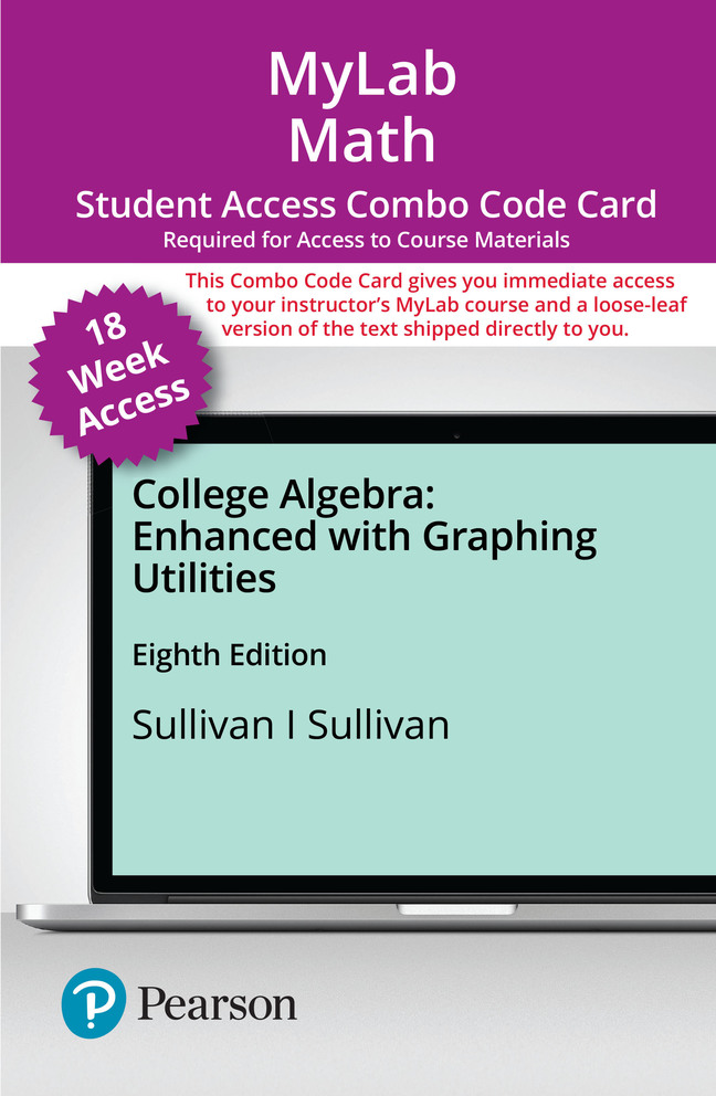 MyLab Math with Pearson eText -- Combo Access Card -- for College Algebra Enhanced with Graphing Utilities (18-weeks)