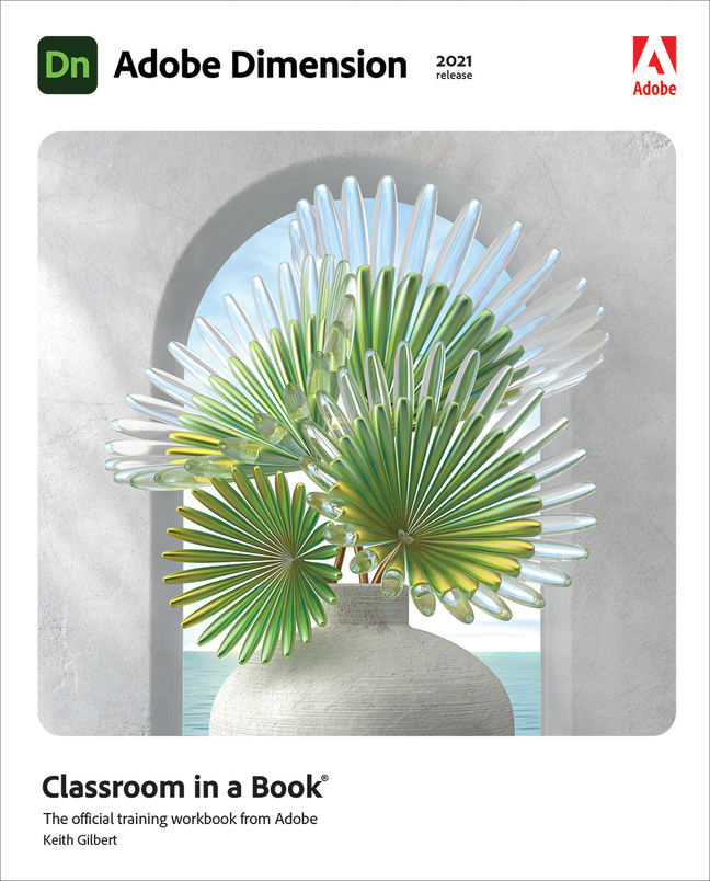 Adobe Dimension Classroom in a Book (2021 release), (OASIS)