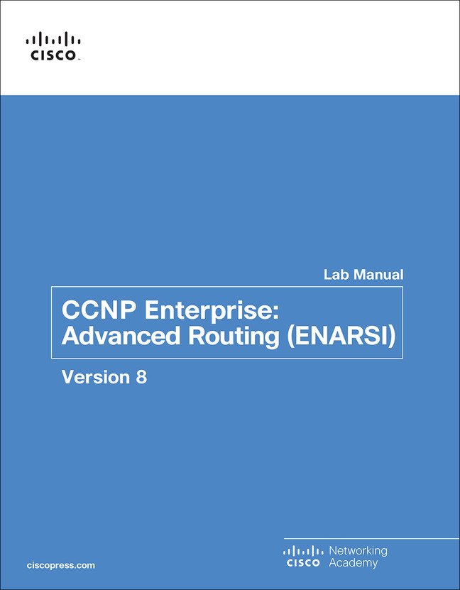 CCNP Enterprise: Advanced Routing (ENARSI) v8 Lab Manual