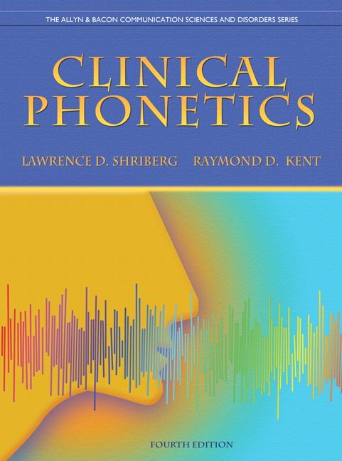 Shriberg, Kent, McAllister & Preston, Clinical Phonetics