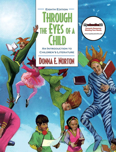 Through the Eyes of a Child: An Introduction to Children's Literature, 8th Edition