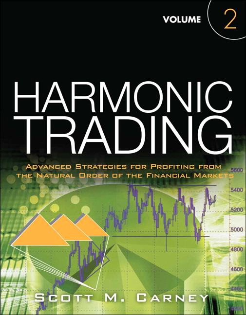 Harmonic Trading, Volume Two: Advanced Strategies for Profiting from the Natural Order of the Financial Markets