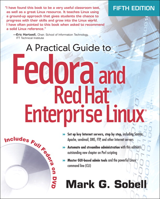 Sobell, Practical Guide to Fedora and Red Hat Enterprise Linux, A