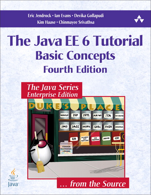 Java EE 6 Tutorial, The: Basic Concepts