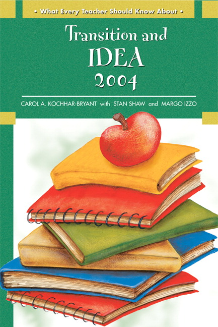 What Every Teacher Should Know About: Transition and IDEA 2004