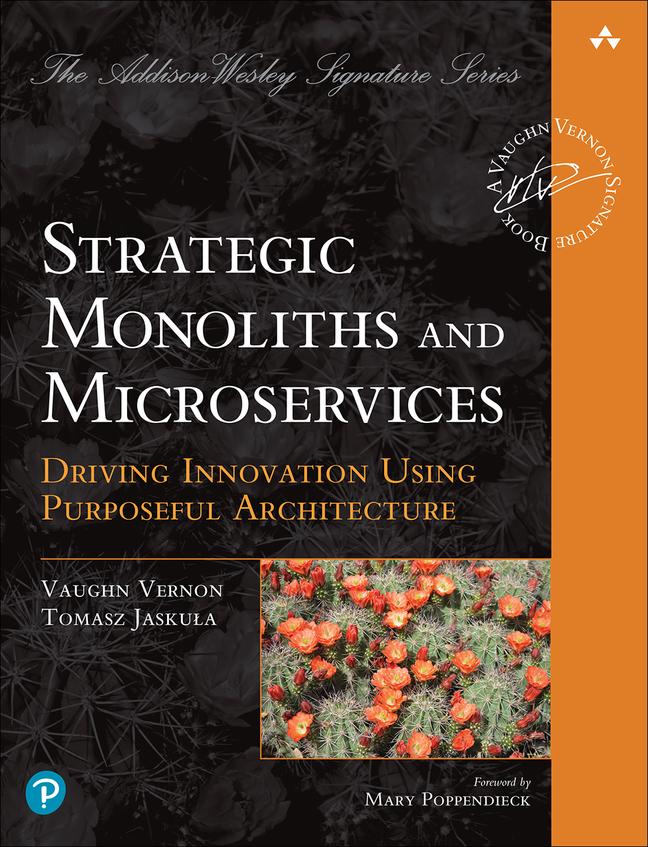 Vernon/Jaskula-Strategic Microservices and Monoliths,1/e