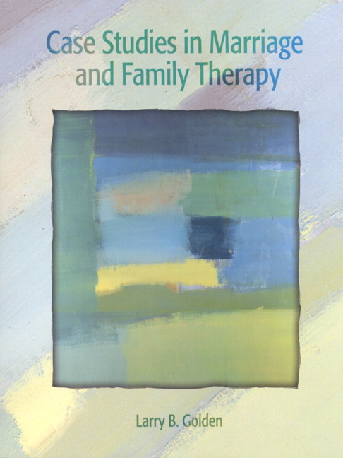 marriage and family counseling case studies Licensed marriage and family therapists (lmfts) are mental health  professionals who are trained in  mft615 multicultural studies of the family (3  cr.