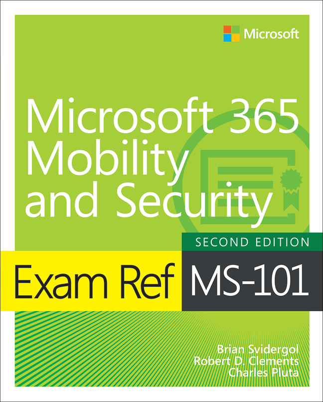 Svidergol-Exam Ref MS-101 Microsoft 365 Mobility and Security,2/e, 2nd Edition