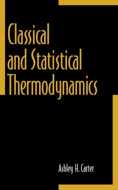 carter classical and statistical thermodynamics pearson rh pearson com Fundamentals of Statistical Thermodynamics Statistical Thermodynamics Rainbow