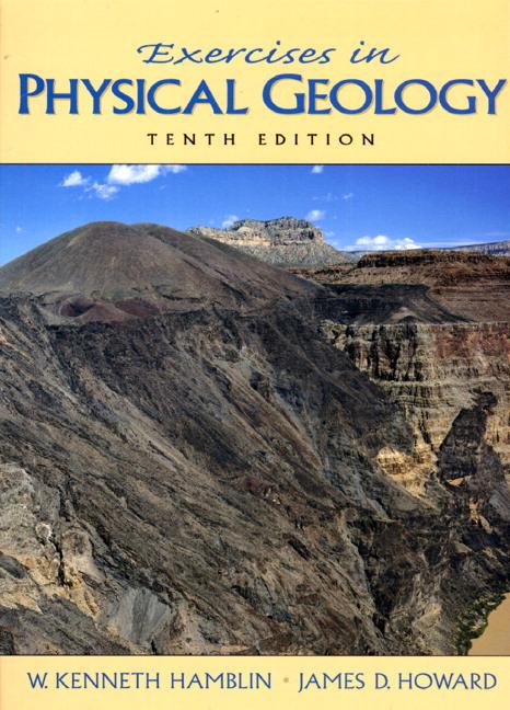 hamblin howard exercises in physical geology 11th edition pearson rh pearson com