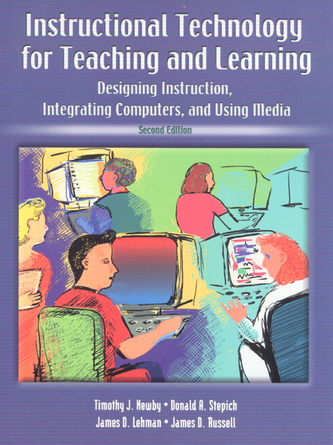 Newby Stepich Lehman Russell Instructional Technology For Teaching And Learning Designing Instruction Integrating Computers And Using Media Pearson