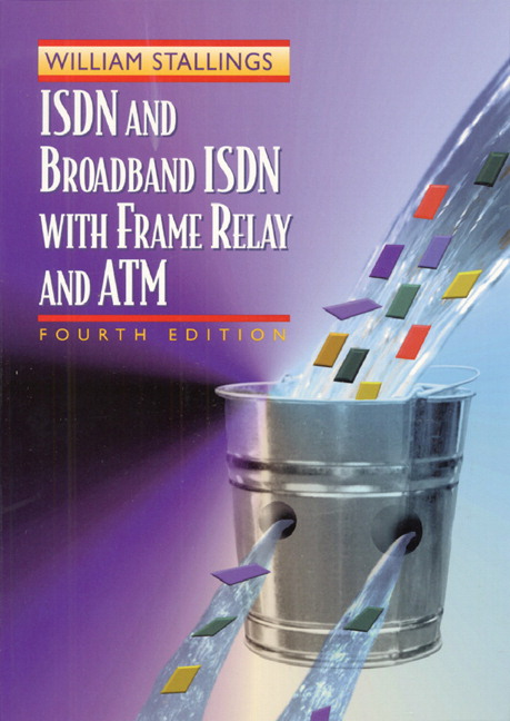 ISDN and Broadband ISDN with Frame Relay and ATM, 4th Edition