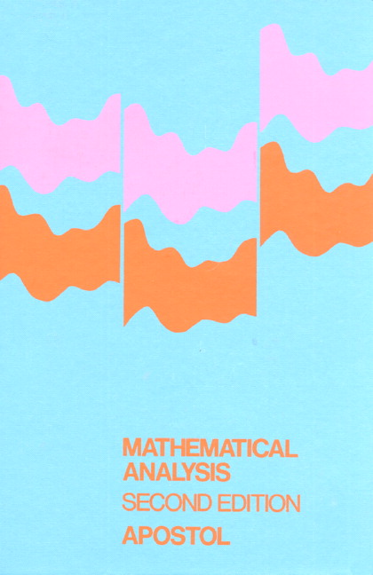 Apostol, Mathematical Analysis: A Modern Approach to Advanced