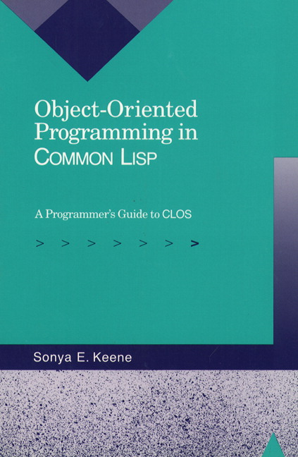Keene, Object-Oriented Programming in Common Lisp: A Programmer\'s ...