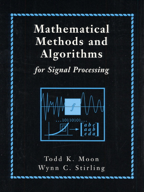 Moon & Stirling, Mathematical Methods and Algorithms for Signal