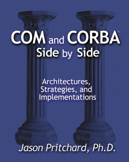 COM and CORBA Side by Side: Architectures, Strategies, and Implementations
