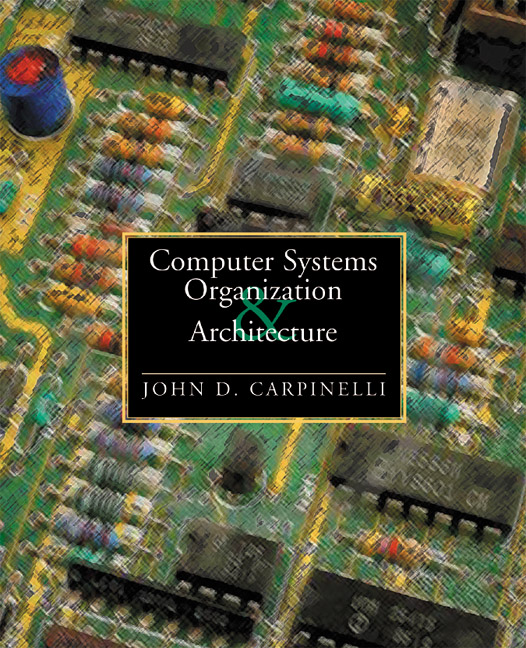 Carpinelli, Computer Systems Organization and Architecture