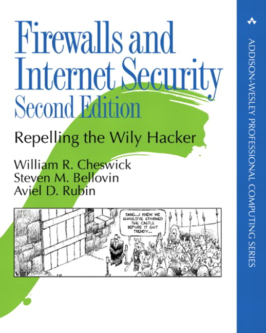 Firewalls and Internet Security: Repelling the Wily Hacker, 2nd Edition