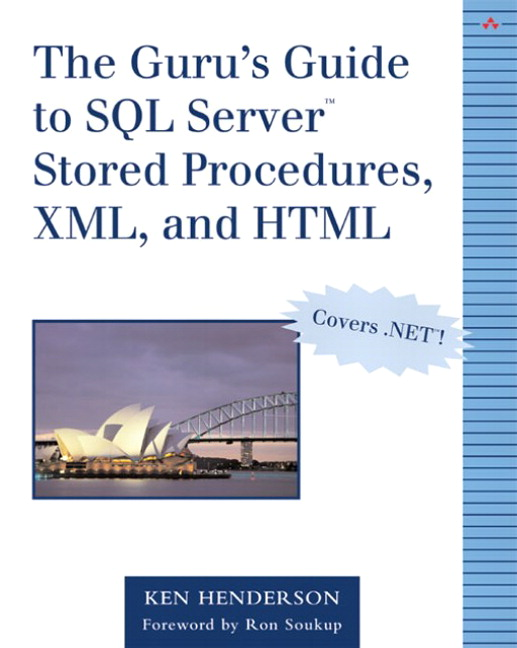 Guru's Guide to SQL Server Stored Procedures, XML, and HTML, The