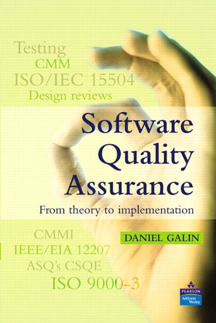 Galin, Software Quality Assurance: From Theory to Implementation