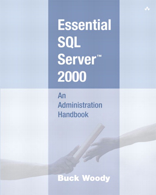 Essential SQL Server� 2000: An Administration Handbook