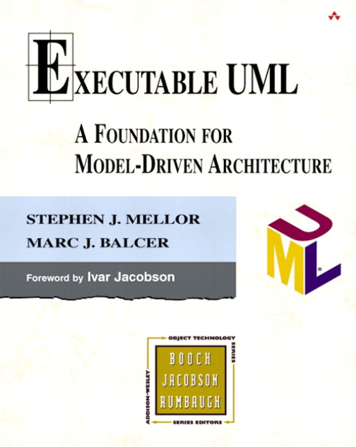 Executable UML: A Foundation for Model-Driven Architecture