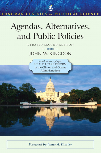Agendas, Alternatives, and Public Policies, Update Edition, with an Epilogue on Health Care, 2nd Edition