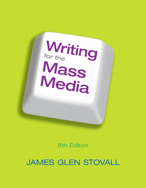 writing for mass media stovall 8th edition Now in its eighth edition, writing for the mass media remains one of the clearest and most effective introductions to media writing on the market this text, which has been used at more than 450 colleges and universities during its life, offers clear writing, simple organization, abundant exercises, and precise examples that give students information about media writing and opportunities to .
