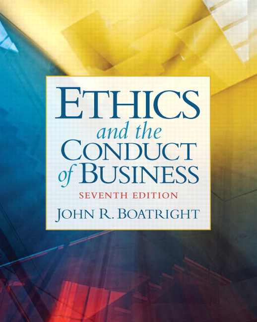 Boatright smith revel for ethics and the conduct of business ethics and the conduct of business 7th edition fandeluxe Images