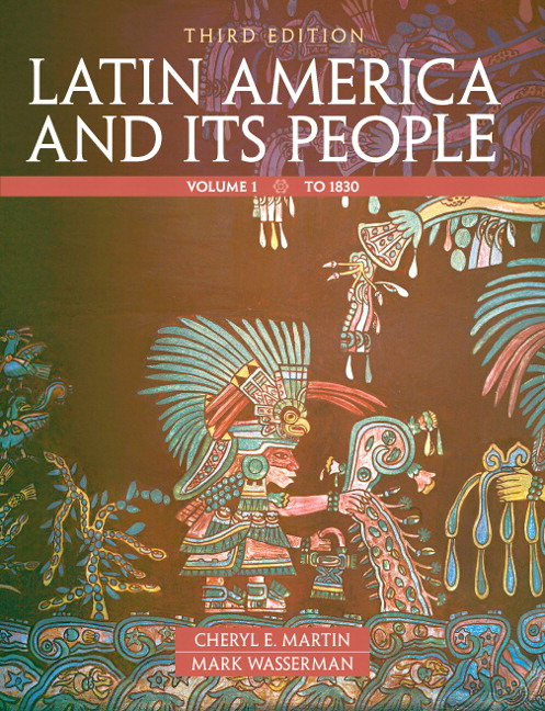 Latin America and Its People, Volume 1, 3rd Edition