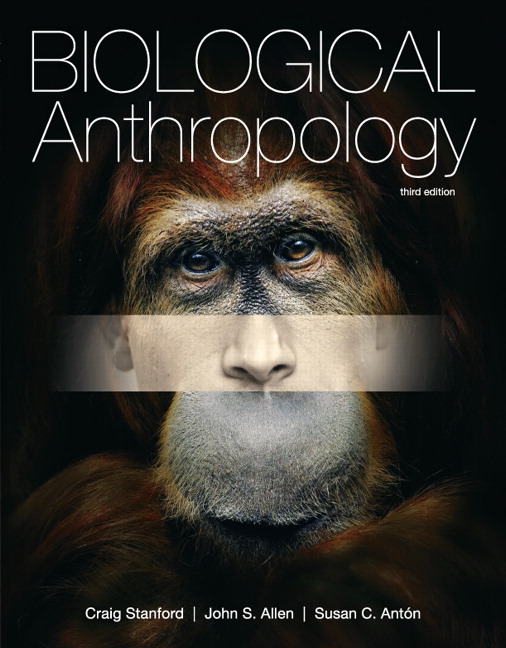 Stanford allen antn biological anthropology 3rd edition pearson biological anthropology 3rd edition fandeluxe Images