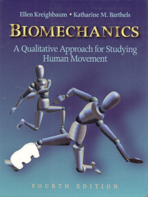 Biomechanics: A Qualitative Approach for Studying Human Movement, 4th Edition