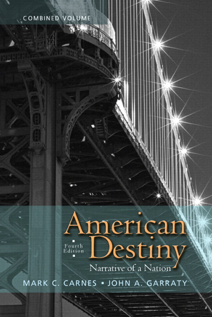 Carnes garraty american destiny narrative of a nation combined american destiny narrative of a nation combined volume with new mylab history with etext access card package 4th edition fandeluxe Gallery